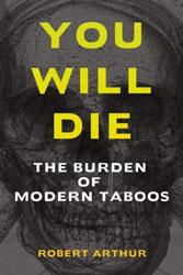 You Will Die The Burden of Modern Taboos Robert Arthur